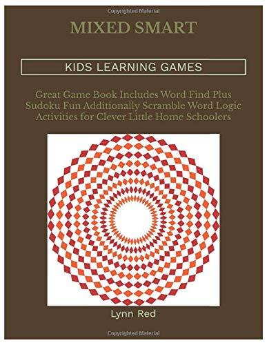 MIXED SMART KIDS LEARNING GAMES: Great Game Book Includes Word Find Plus Sudoku Fun