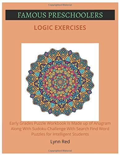 Famous Preschoolers Logic Exercises: Early Grades Puzzle Workbook Is Made up of Anagram