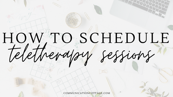 How To Schedule Teletherapy Sessions