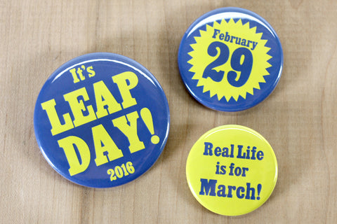 Custom Buttons in celebration of Leap Day, February 29, 2016.