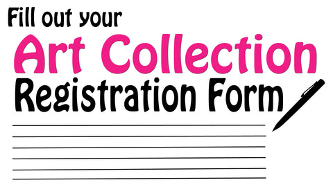 Fill out your Art Collection Registration Form