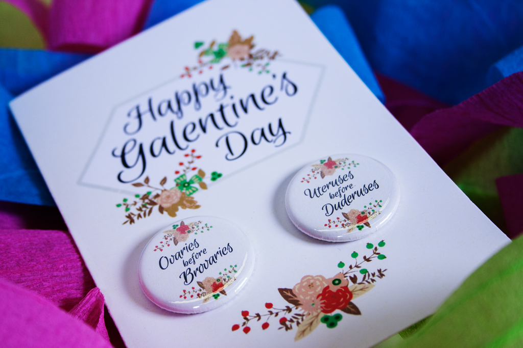 Greeting Card Galentine's Day February 13 Ovaries Before Brovaries Buttons Utureses before Duderuses Badge