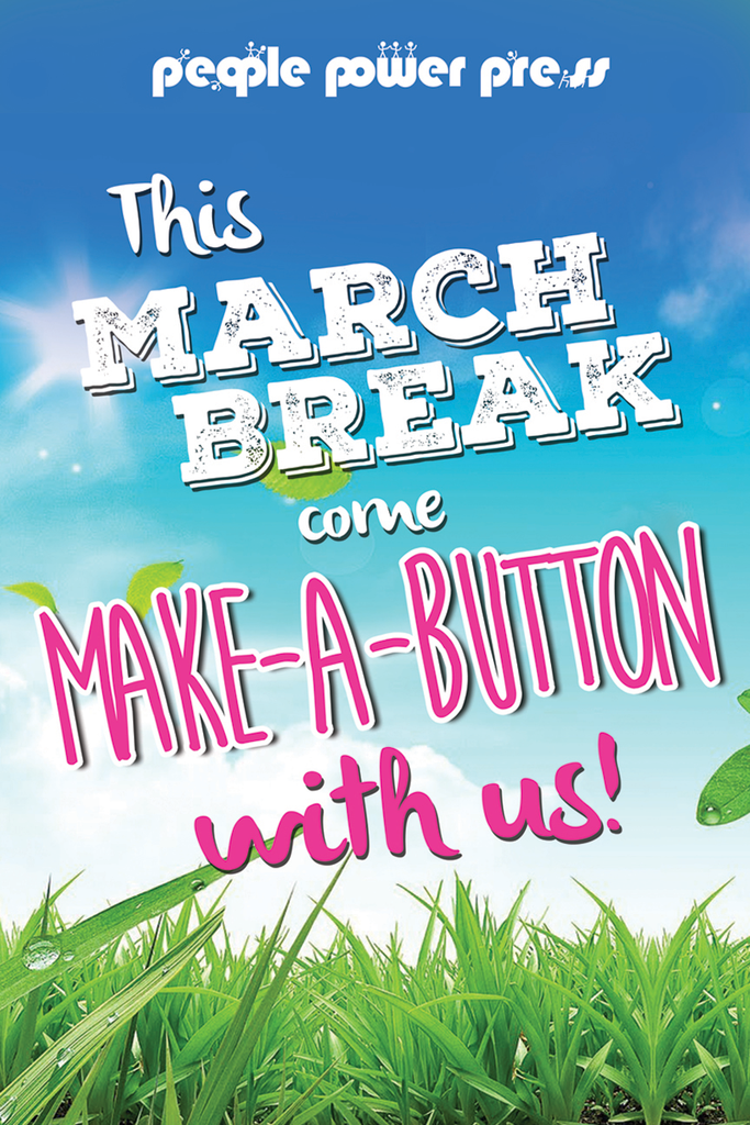 March Break Make-A-Button