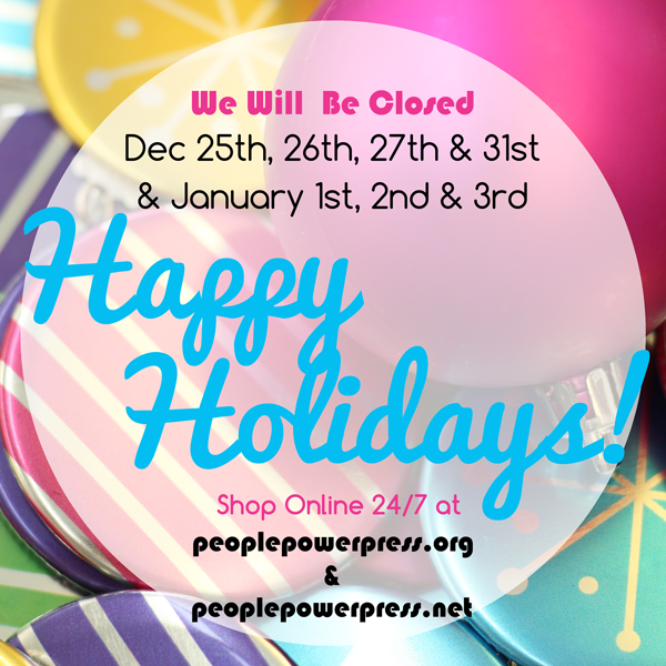 Holiday Hours, Storefront, People Power Press the Button Store,