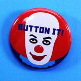 Button Badge Stephen King Inspired, It, the Dancing Clown