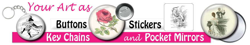 Sell your art in button, key chain, magnet, pocket mirror and sticker form