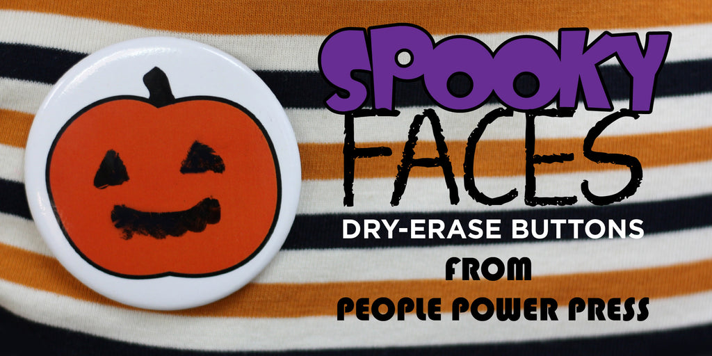 Spooky Face Dry-Erase Buttons from People Power Press, Halloween Buttons,