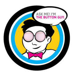 Ask the Button Guy - Custom Button Design Expert