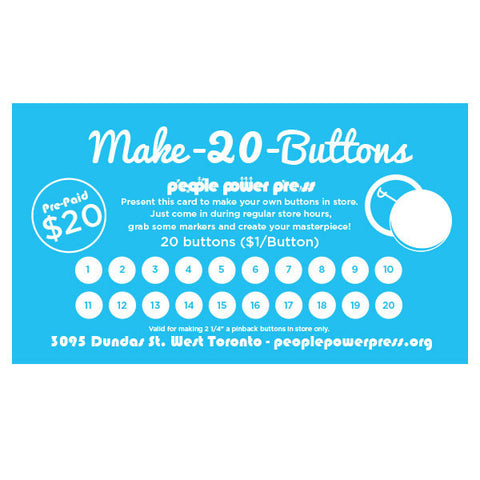 "Make-A-Button, Make-20-Buttons, Make-A-Button Pre-Paid Punch Card, Make-A-Button at People Power Press, 2-1/4"" pinback buttons,"