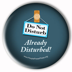 Already disturbed. Mental health campaign button