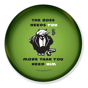 The Boss Needs YOU More Than You Need HIM