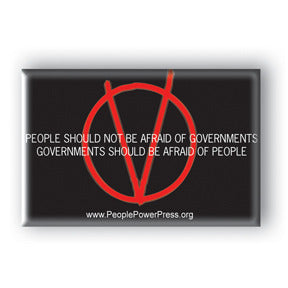 People Should Not Be Afraid of Governments, Governments Should be Afraid of People - V For Vendetta