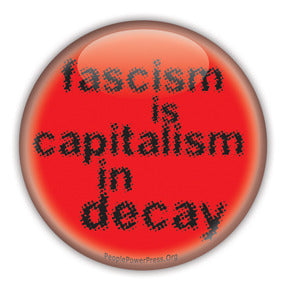 Fascism is Capitalism in Decay - Red Button/Magnet