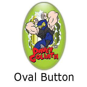 Davey Goliath oval buttons and fridge magnets by Mike Gagnon on People Power Press