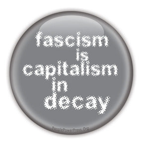 Fascism is Capitalism in Decay - Grey Button/Magnet