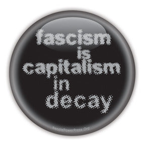 Fascism is Capitalism in Decay - Black Button/Magnet