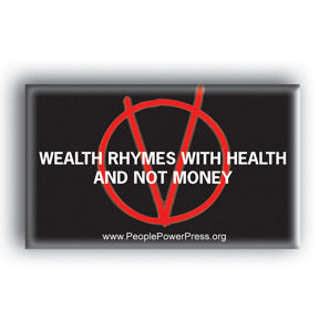 Wealth Rhymes With Health And Not Money - V For Vendetta