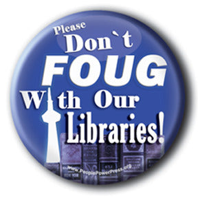 Please Don't FOUG With Our Libraries! (no face) - Doug Ford Button/Magnet