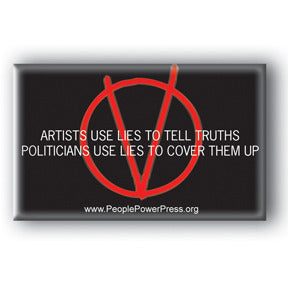 Aritsts Use Lies To Tell Truths, Politicians Use Lies To Cover Them Up - V For Vendetta