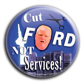 "Cut FORD Not Services - Rob Ford ""Efficiencies"" Button/Magnet"