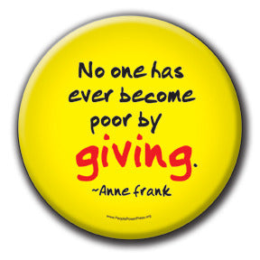 No one has ever become poor by giving - Fundraising Buttons