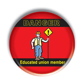 Danger: Educated Union Member
