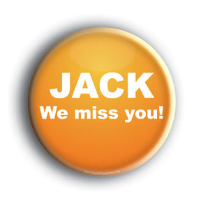 Jack, We Miss You! - Jack Layton Memorial Button/Magnet