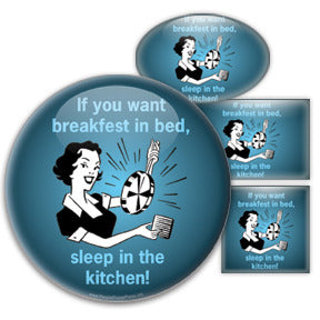 If You Want Breakfast In Bed, Sleep In The Kitchen!