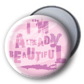 I'm Already Beautiful - Mirror/Magnet/Button - Pink