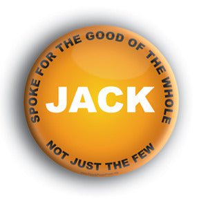 Jack Spoke For The Good Of The Whole Not Just The Few - Jack Layton Memorial Button/Magnet
