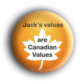 Jack's Values are Canadian Values - Jack Layton Memorial Button/Magnet
