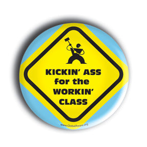 Kickin' Ass For The Workin' Class