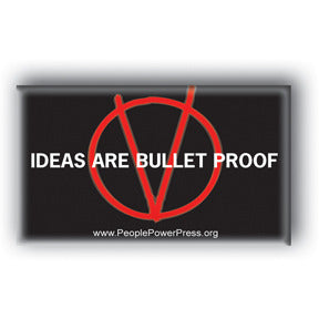 Ideas Are Bullet Proof - V For Vendetta