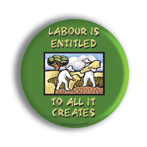 Labour Is Entitled To All It Creates