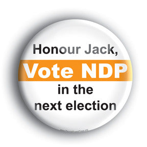 Honour Jack, Vote NDP In The Next Election - Jack Layton Memorial Button/Magnet