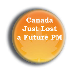 Canada Just Lost A Future PM - Jack Layton Memorial Button/Magnet