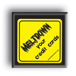 Meltdown Your Credit Cards - Square Button