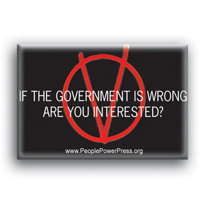 If The Government Is Wrong, Are You Interested? - V For Vendetta