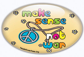 Make Sense Not War Button/Magnet - Oval