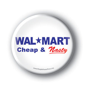 Walmart - Cheap & Nasty