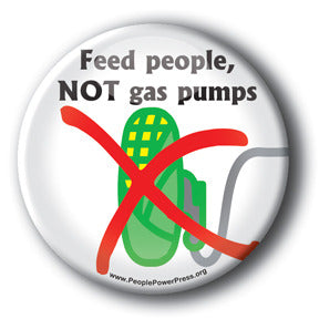 Feed People, Not Gas Pumps - Anti BioFuel Button/Magnet