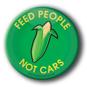 Feed People Not Cars - Anti BioFuel Button/Magnet