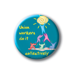 Union Workers Do It Collectively
