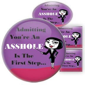 Admitting You're An Asshole Is The First Step - Female Humor