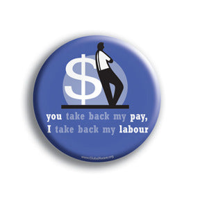 You Take Back My Pay, I Take Back My Labour