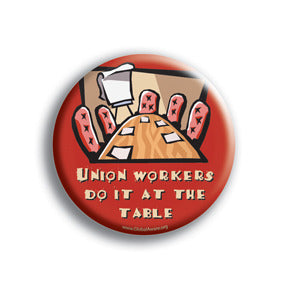 Union Workers Do It At The Table
