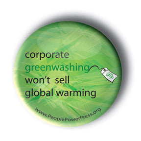Corporate Greenwashing Won't Sell Global Warming - Anit-Corporate Button/Magnet