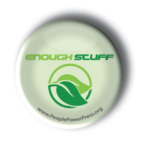 Enough Stuff - Anit-Capitalist Button/Magnet