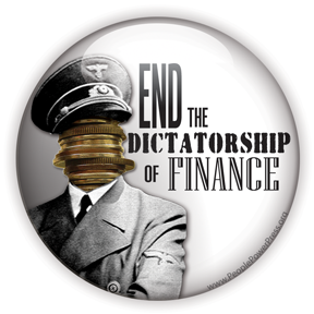 End The Dictatorship of Finance - Protest Button/Magnet