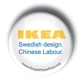 IKEA - Swedish Design. Chinese Labour. - Anti-Capitalist Button/Magnet